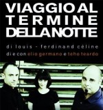 Viaggio al Termine della Notte ELIO GERMANO/TEHO TEARDO