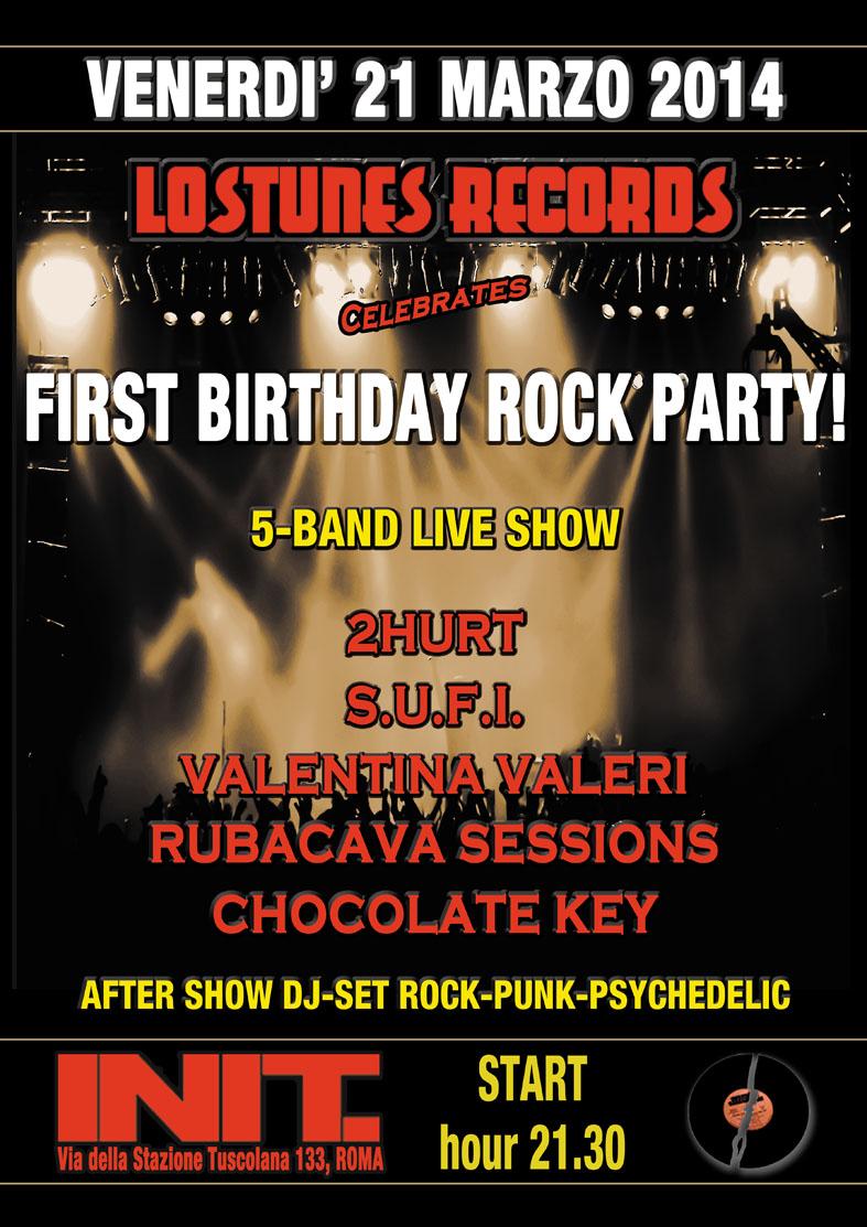 Il rock romano fa festa! La Lostunes Records celebra il suo primo anno di attività con il 'First Birthday Rock Party' che avra luogò Venerdì 21 Marzo 2014 nel locale rock per eccellenza della capitale, l'Init Club, con l'esibizione live di 5 band.