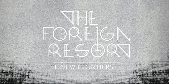 The Foreign Resorts:  New Frontiers