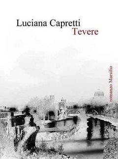 """""""Tevere"""" di Luciana Capretti. Incontro con l'autrice."""