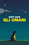 Matt Haig. Gli umani