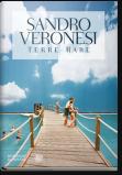 Sandro Veronesi. Terre rare
