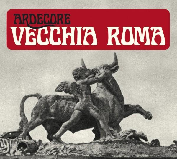 ardecore-vecchia-roma
