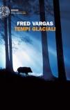 Fred Vargas, Tempi glaciali