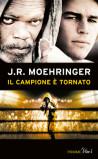 J.R. Moehringer, Il campione è tornato