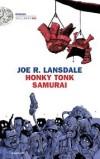 Joe R. Lansdale. Honky Tonk Samurai