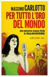 Massimo Carlotto, Per tutto l'oro del mondo