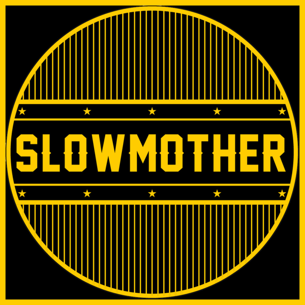 slowmother