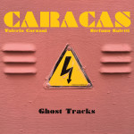 Caracas: Ghost Tracks