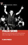 Italia Skins. Appunti e testimonianze sulla scena skinhead, dalla metà degli anni '80 al nuovo millennio