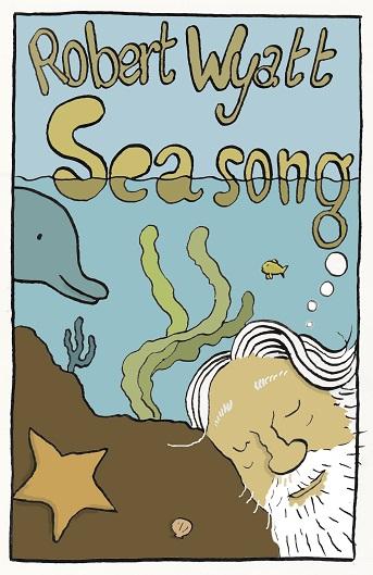 """Sea Song"", Robert Wyatt - Marco Petrella"