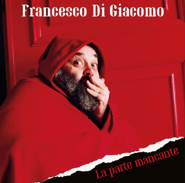 Francesco Di Giacomo - La Parte Mancante