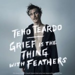 Teho Teardo: Grief Is The Thing with Feathers