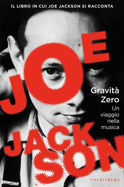 Joe Jackson - Gravità Zero
