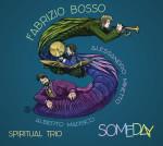Fabrizio Bosso Spiritual Trio: Someday