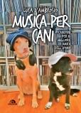 MUSICA PER CANI  Canzoni per il migliore amico dell'uomo