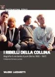 I RIBELLI DELLA COLLINA. Biografia di una banda di punk (Roma, 1980 – 1987)